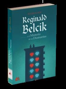 Portada del libro Reginald Belcik y el misterio de los diamantes de Roger Blieck. Editorial Adarve, Editoriales que aceptan manuscritos