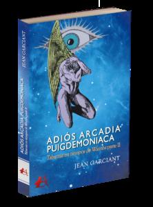 Portada del libro Adiós Arcadia Puigdemoniaca Tabarnia en tiempos de Wamba Parte II de Jean Garciant. Editorial Adarve, Editoriales que aceptan manuscritos