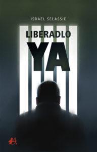 Portada del libro Liberadlo ya de Israel Selassie. Editorial Adarve, Editoriales de España