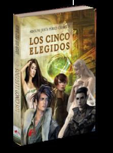 Portada del libro Los cinco elegidos de Adolfo Jesús Pérez Chamizo. Editorial Adarve, Editoriales actuales de España