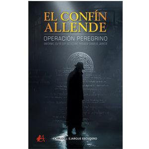 El confín Allende OPERACIÓN PEREGRINO INFORME 23/19 O.P
