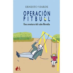 Operación Pitbull Una aventura del cabo Heredia