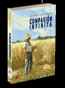 Portada del libro Compasión infinita de Justo Chueca. Editorial Adarve, Editoriales que aceptan manuscritos