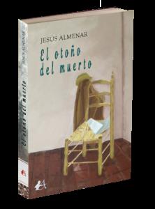 Portada del libro El otoño del muerto de Jesús Almenar C. Editorial Adarve, Editoriales de España