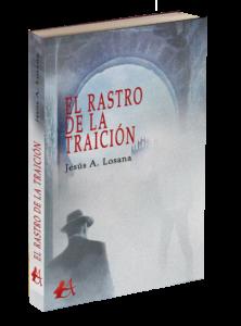 Portada del libro El rastro de la traición de Jesús A Losana. Editorial Adarve, Editoriales de España