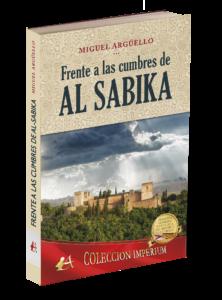 Portada del libro Frente a las cumbres de al-Sabika de Miguel Argüello. Editorial Adarve, Publicar un libro