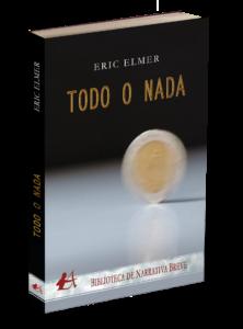 Portada del libro Todo o nada de Eric Elmer. Editorial Adarve, Editoriales de España