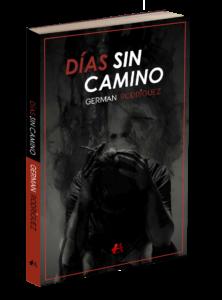 Portada del libro Días sin camino de Germán Rodríguez. Editorial Adarve, Editoriales de España