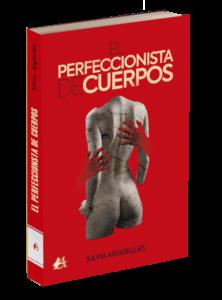 Portada del libro El perfeccionista de cuerpos de Silvia Argüelles. Editorial Adarve, Publicar un libro