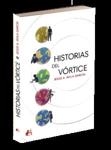 Portada del libro Historias del vórtice de Jesús A Ávila García. Editorial Adarve, Publicar un libro