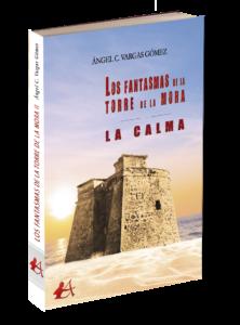 Portada del libro Los fantasmas de la Torre de la Mora La calma de Ángel C Vargas. Editorial Adarve, Editoriales de España