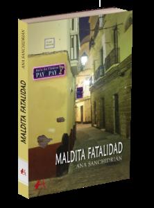 Portada del libro Maldita fatalidad de Ana Sanchidrián. Editorial Adarve, Editoriales de España