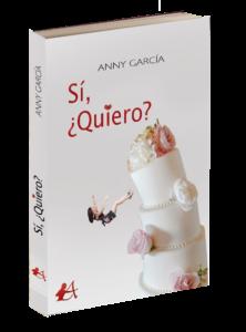 Portada del libro Sí quiero de Anny García. Editorial Adarve, Editoriales que aceptan manuscritos