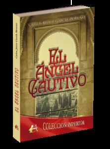 Portada del libro El ángel cautivo de Carlos Javier García Moreno. Editorial Adarve, Editoriales de España