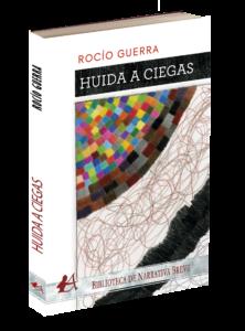 Portada del libro Huida a ciegas de Rocío Guerra. Editorial Adarve, Editoriales de España