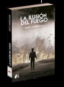 Portada del libro La ilusión del fuego de Diego Mandelman. Editorial Adarve, Librería Capitán Letras