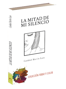 Portada del libro La mitad de mi silencio de Caridad Martín Lara. Editorial Adarve, Editoriales de España