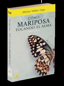 Portada del libro Como mariposa tocando el alma de Alfonso Vallejo Gago. Editorial Adarve, Editoriales de España