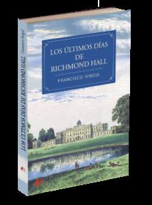 Portada del libro Los últimos días de Richmond Hall de Francisco Singul. Editorial Adarve, Editoriales de España