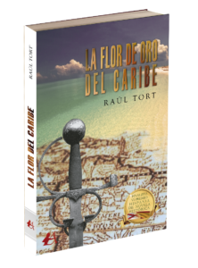 Portada del libro La flor de oro del Caribe de Raúl Tort. Editorial Adarve, Editoriales que aceptan manuscritos