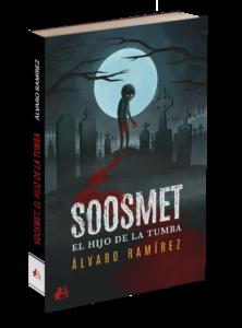 Portada del libro Soosmet el hijo de la tumba de Álvaro Ramírez. Editorial Adarve, Editoriales de España