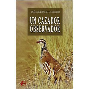 Un cazador observador