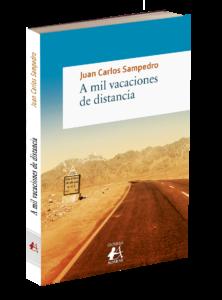 Portada del libro A mil vacaciones de distancia de Juan Carlos Sampedro. Editorial Adarve, Editoriales que aceptan manuscritos