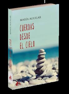 Portada del libro Cuerdas desde el cielo de María Aguilar. Editorial Adarve, Editoriales que aceptan manuscritos