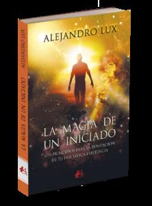 Portada del libro La magia de un iniciado de Alejandro Lux. Editorial Adarve, Editoriales actuales de España