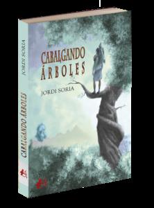 Portada del libro Cabalgando árboles de Jordi Soria García. Editorial Adarve, Publicar un libro