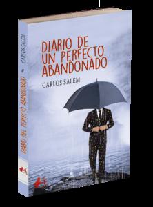 Portada del libro Diario de un perfecto abandonado de Carlos Salem. Editorial Adarve, Editoriales de España