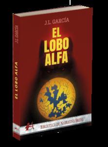 Portada del libro El lobo alfa de J L García. Editorial Adarve, Editoriales que aceptan manuscritos