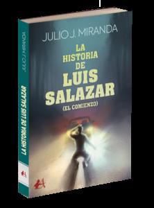 Portada del libro La historia de Luis Salazar de Julio J Miranda. Editorial Adarve, Editoriales de España