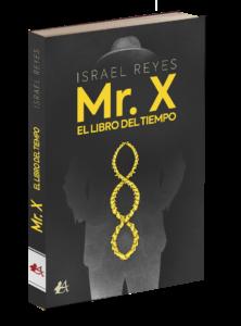 Portada del libro Mr X El libro del tiempo de Israel Reyes. Editorial Adarve, Editoriales de España