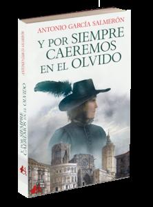 Portada del libro Y por siempre caeremos en el olvido de Antonio García Salmerón. Editorial Adarve, Editoriales de España
