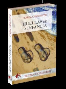Portada del libro Huellas de la infancia de Clarisa Cano Pintor. Editorial Adarve. Narrativa Breve