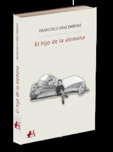 Portada del libro El hijo de la alemana de Francisco Díaz Jiménez. Editorial Adarve, Editoriales de España