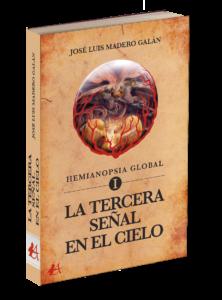 Portada del libro Hemianopsia global I La tercera señal de José Luis Madero Galán. Editorial Adarve, publicar un libro