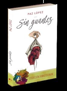 Portada del libro Sin guantes de Paz López. Editorial Adarve. Verso y color. Publicar un libro