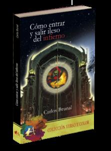 Portada del libro Cómo entrar y salir del infierno del autor Carlos Brunal. Editorial Adarve. Publicar un libro