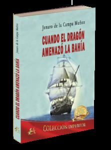 Portada del libro Cuando el dragón amenazó la bahía de Jenaro de la Campa Muñoz. Editorial Adarve, publicar un libro