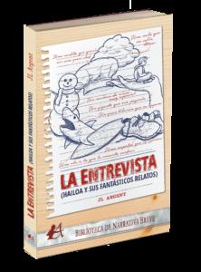 Portada del libro La entrevista Hailoa y sus fantásticos relatos. Editorial Adarve. Colección Biblioteca de Narrativa Breve. Publicar un libro