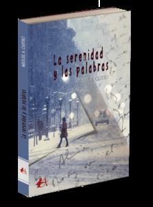 Portada del libro La serenidad y las palabras de Miguel A Castro. Editorial Adarve. Publicar un libro