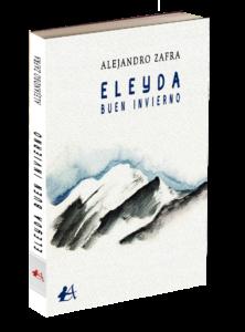 Portada de Eleyda Buen invierno del autor Alejandro Zafra. Editorial Adarve. Publicar un libro