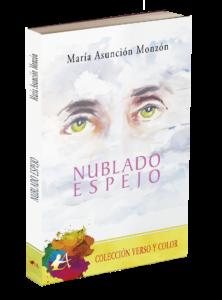Portada del libro Nublado espejo de la autora María Asunción Monzón. Editorial Adarve, Verso y color. Publicar un libro