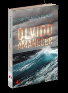 Portada del libro Olvidó amanecer de la autora Purificación Eisman. Editorial Adarve. Publicar un libro