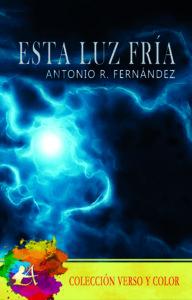 Esta luz fría de Antonio R. Fernández
