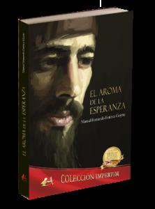 Portada del libro El aroma de la esperanza deManuel Fernando Estévez Goytre. Editorial Adarve, publicar un libro