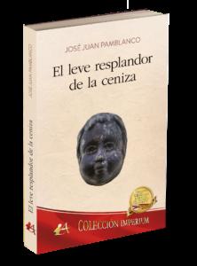 Portada de El leve resplandor de la ceniza de José Juan Pamblanco. Editorial Adarve. Publicar un libro