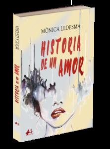 Historia de un amor de Mónica Ledesma. Editoria Adarve. Publicar un libro